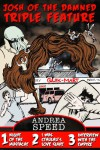 Josh of the Damned Triple Feature #1 - Andrea Speed