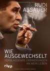 Wie ausgewechselt: Verblassende Erinnerungen an mein Leben - Rudi Assauer & Patrick Strasser