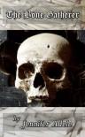 The Bone Gatherer - Jennifer Adele