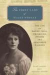 The First Lady Of Fleet Street: The Life Of Rachel Beer: Crusading Heiress And Newspaper Pioneer - Yehuda Koren,  Eilat Negev