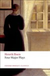 Four Major Plays: Doll's House; Ghosts; Hedda Gabler; and The Master Builder (Oxford World's Classics) - Henrik Ibsen