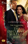 The Executive's Surprise Baby (The Garrisons, #6) - Catherine Mann