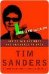 Love Is the Killer App: How to Win Business and Influence Friends - Tim Sanders, Gene Stone