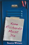 Kane Richards Must Die - Shanice Williams