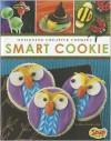Smart Cookie: Designing Creative Cookies (Snap) - Dana Meachen Rau