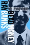 Dead Money - Ray Banks