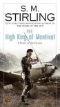 The High King of Montival - S M Stirling