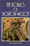 The Stories of Denton Welch - Denton Welch