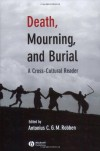 Death, Mourning, and Burial: A Cross-Cultural Reader (The Human Lifecycle: Cross-Cultural Readings) -