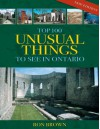 Top 100 Unusual Things to See in Ontario - Ron Brown