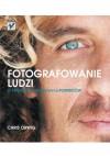 Fotografowanie ludzi. O tworzeniu prawdziwych portretów - Chris Orwig