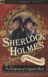 Sherlock Holmes and Philosophy: The Footprints of a Gigantic Mind - Josef Steiff