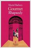 Gourmet Rhapsody Publisher: Europa Editions - Muriel Barbery