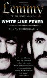 White Line Fever: The Autobiography - Janiss Garza, Lemmy Kilmister