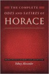 The Complete Odes and Satires of Horace: - Horace