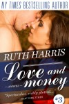 LOVE AND MONEY (Park Avenue Series, Book #3) - Ruth Harris