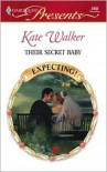 Their Secret Baby - Kate Walker