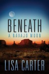Beneath a Navajo Moon - Lisa Cox Carter