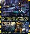 Extreme Worlds: The Complete Guide to Drawing and Painting Science Fiction Art - Tsai  Francis