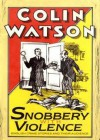 Snobbery With Violence: English Crime Stories And Their Audience - Colin Watson