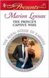 The Prince's Captive Wife  (Harlequin Presents, #2851) - Marion Lennox