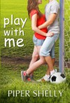Play With Me  - Anna Katmore, Piper Shelly