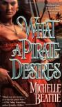 What a Pirate Desires - Michelle Beattie