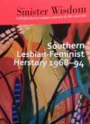 Sinister Wisdom, 93, Southern Lesbian-Feminist Herstory 1968-94 - Julie R. Enszer
