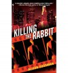 Killing the Rabbit Killing the Rabbit Killing the Rabbit - Alison Goodman