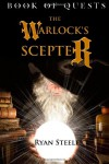 Book of Quests: The Warlock's Scepter (Book of Quests, #1) - Ryan Steele