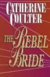 The Rebel Bride - Catherine Coulter