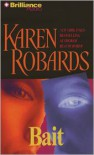 Bait - Karen Robards,  Read by Joyce Bean