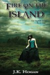 Fire on the Island: Vigilati, Book One (The Vigilati Series) (Volume 1) - J. K. Hogan