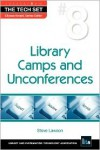 Library Camps And Unconferences (The Tech Set) - Steve Lawson