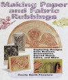 Making Paper & Fabric Rubbings: Capturing Designs from Brasses, Gravestones, Carved Doors, Coins and More - Cecily Barth Firestein