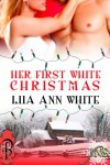 Her First White Christmas (1 Night Stand Series) - Liia Ann White