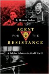 Agent for the Resistance: A Belgian Saboteur in World War II - Herman Bodson