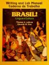 Brasil! Lingua E Cultura: Writing and Lab Manual - Hal Barnell, Thomas A. Lathrop, Eduardo Dias