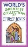 World's Greatest Collection of Church Jokes - Paul M. Miller