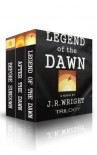 Legend of the Dawn: The Complete Trilogy - J.R. Wright