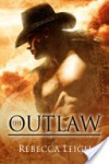 The Outlaw - Rebecca Leigh