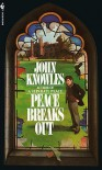 Peace Breaks Out - John Knowles