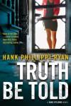 Truth Be Told - Hank Phillippi Ryan