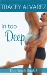 In Too Deep - Tracey Alvarez