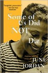 Some of Us Did Not Die: New and Selected Essays - June Jordan