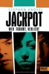 Jackpot - Wer träumt, verliert - Stephan Knösel
