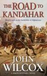 The Road to Kandahar (Simon Fonthill Series) - John Wilcox