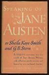 Speaking of Jane Austen - Jane] By Sheila Kaye-Smith and G.B. Stern. [Austen