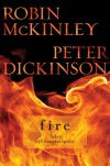 Fire: Tales of Elemental Spirits - Robin McKinley, Peter Dickinson