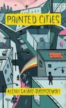 Painted Cities - Alexai Galaviz-Budziszewski